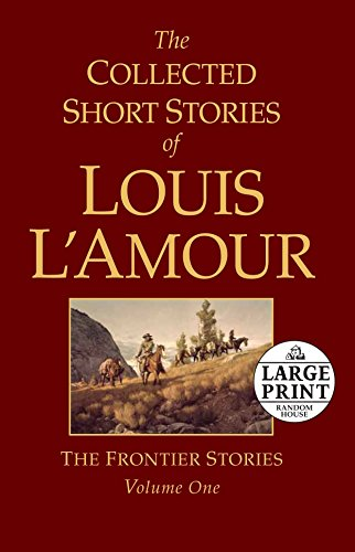 9780739377468: The Collected Short Stories of Louis L'Amour, Volume 1: The Frontier Stories (Random House Large Print)