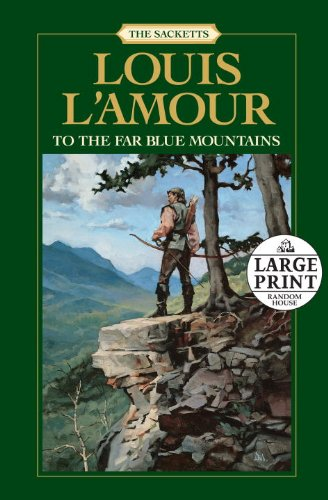 To the Far Blue Mountains (Sacketts): L'Amour, Louis