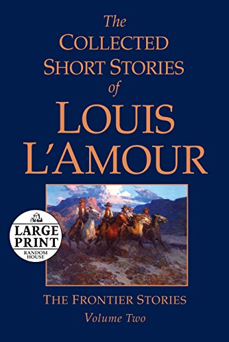 9780739377543: The Collected Short Stories of Louis L'Amour, Volume 2: The Frontier Stories (Random House Large Print)