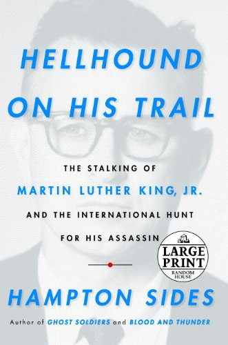 9780739377574: Hellhound On His Trail: The Stalking of Martin Luther King, Jr. and the International Hunt for His Assassin (Random House Large Print)