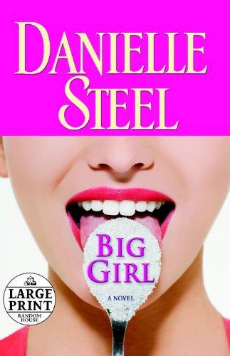 Big Girl: A Novel (Random House Large Print): Danielle Steel