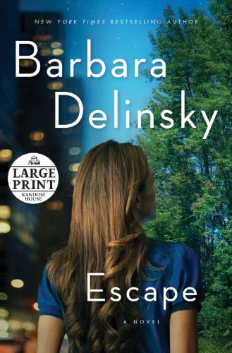 Escape (Random House Large Print): Delinsky, Barbara