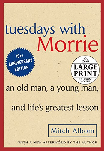 9780739377772: Tuesdays with Morrie: An Old Man, A Young Man and Life's Greatest Lesson (Random House Large Print)