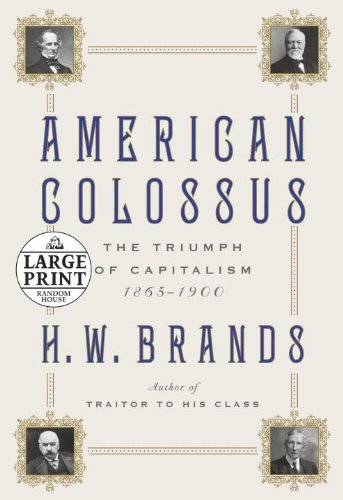 9780739377925: American Colossus: The Triumph of Capitalism, 1865-1900 (Random House Large Print)