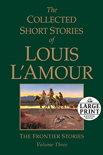 9780739378069: The Collected Short Stories of Louis L'Amour, Volume 3: The Frontier Stories (Random House Large Print)