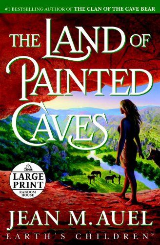 The Land of Painted Caves: A Novel (Random House Large Print) (0739378104) by Auel, Jean M.