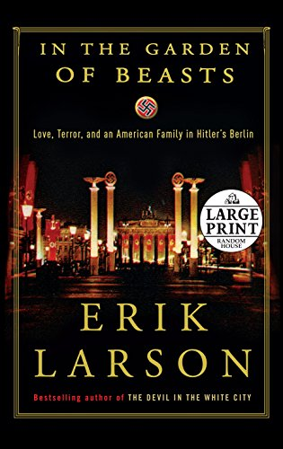 9780739378144: In the Garden of Beasts: Love, Terror, and an American Family in Hitler's Berlin (Random House Large Print)