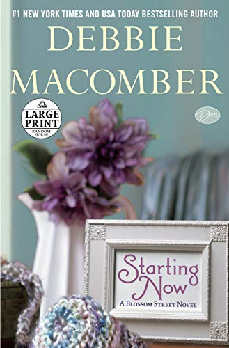 Starting Now: A Blossom Street Novel (9780739378274) by Debbie Macomber