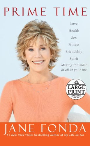 9780739378427: Prime Time: Love, health, sex, fitness, friendship, spirit--making the most of all of your life (Random House Large Print)