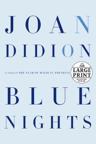 9780739378434: Blue Nights (Random House Large Print)