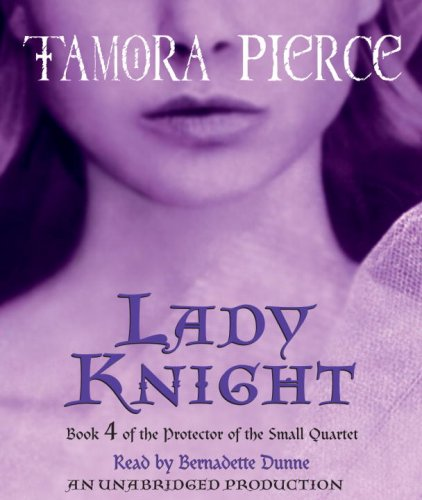 Lady Knight: Book 4 of the Protector of the Small Quartet: Pierce, Tamora