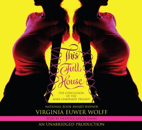 This Full House: the Conclusion of the Make Lemondae Trilogy, Narrated By Heather Alicia Simms, 6 ...