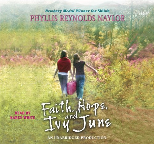 Faith, Hope, and Ivy June, Narrated By Karen White, 5 Cds [Complete & Unabridged Audio Work]: ...