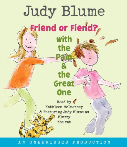Friend or Fiend? with the Pain and the Great One: Blume, Judy