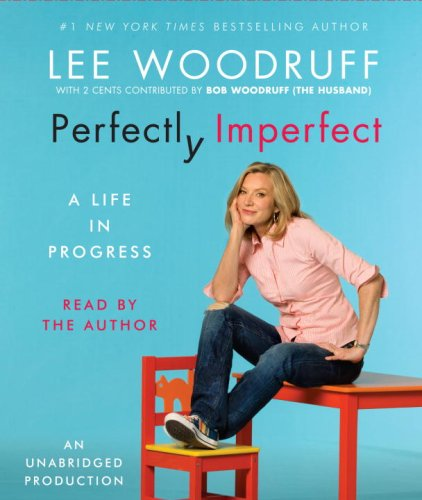 Perfectly Imperfect: A Life in Progress: Woodruff, Lee