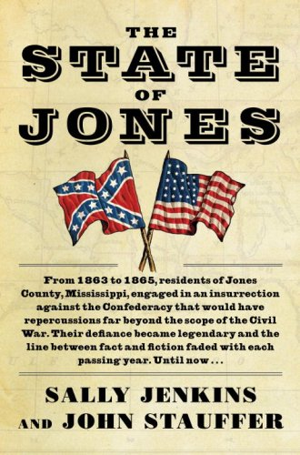 The State of Jones: The Small Southern County that Seceded from the Confederacy: Jenkins, Sally, ...