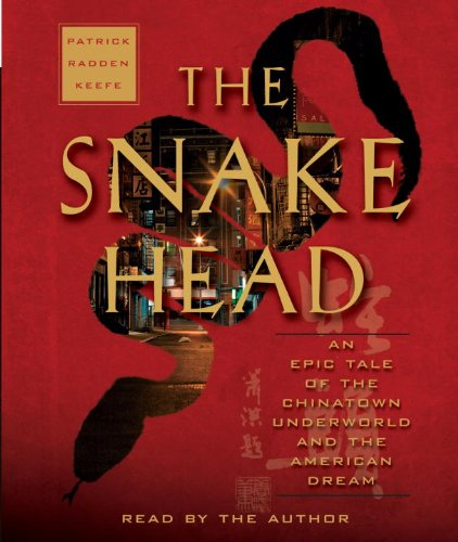 9780739382912: The Snakehead: An Epic Tale of the Chinatown Underworld and the American Dream