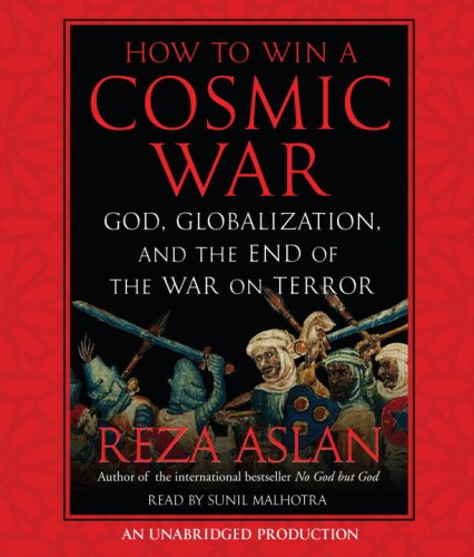 9780739383308: How to Win a Cosmic War: God, Globalization, and the End of the War on Terror