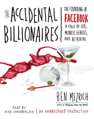 9780739383582: The Accidental Billionaires: The Founding of Facebook a Tale of Sex, Money, Genius, and Betrayal