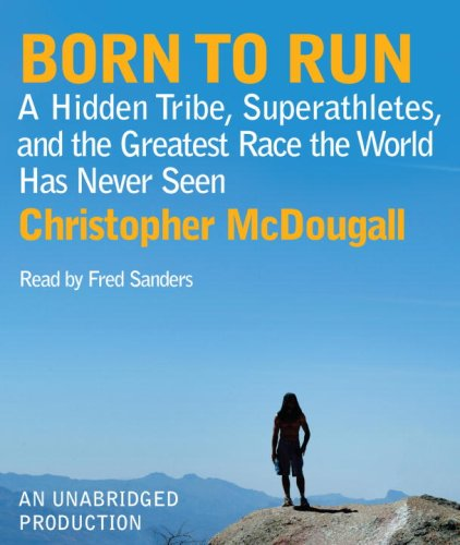 9780739383728: Born to Run: A Hidden Tribe, Superathletes, and the Greatest Race the World Has Never Seen