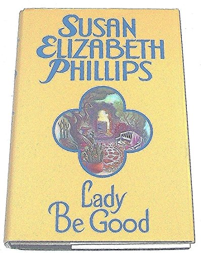 Lady Be Good: Susan Elizabeth Phillips