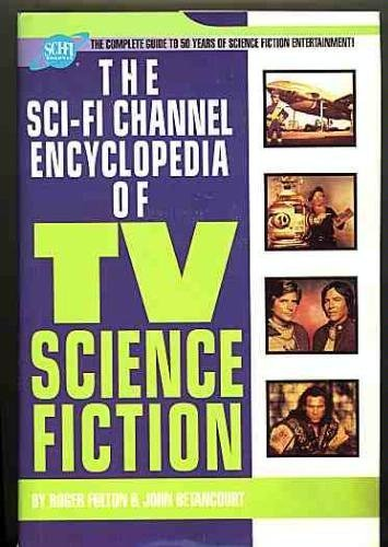 9780739400456: The Sci-Fi Channel Encyclopedia of TV Science Fiction