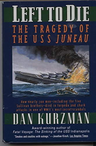 9780739400890: Left to Die: The Tragedy of the U.S.S. Juneau