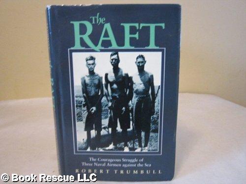 The Raft: Trumbull, Robert.