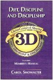 9780739401279: 3D : Diet, Discipline, and Discipleship (Includes Member's Manual) (Christ-Centered Sharing Since 1972, 1)