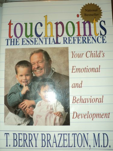 9780739401378: Touchpoints The Essential Reference : Your Child's Emotional and Behavioral Deve