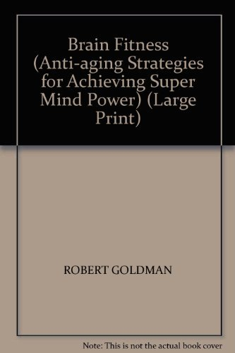 9780739401668: Brain Fitness (Anti-aging Strategies for Achieving Super Mind Power) (Large Print)
