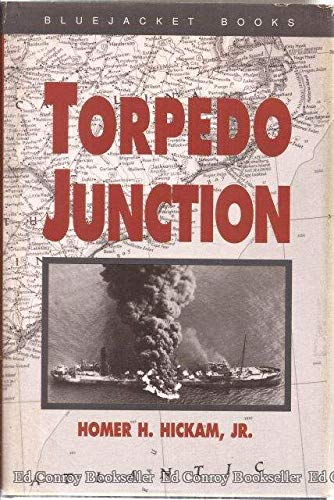Torpedo Junction: U-Boat War Off America's East Coast, 1942 (0739401734) by Homer Hickam