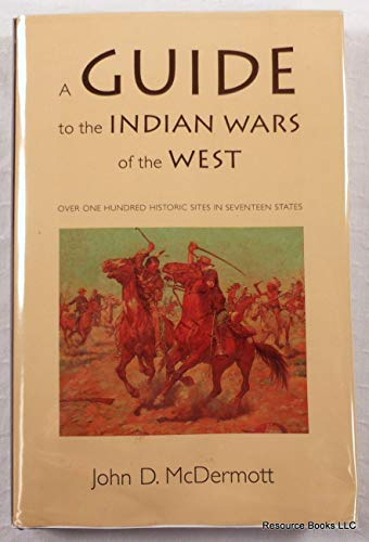 A Guide to the Indian Wars of: McDermott, John D.