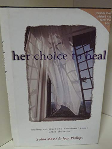 9780739402078: Her Choice to Heal: Finding Spiritual and Emotional Peace After Abortion