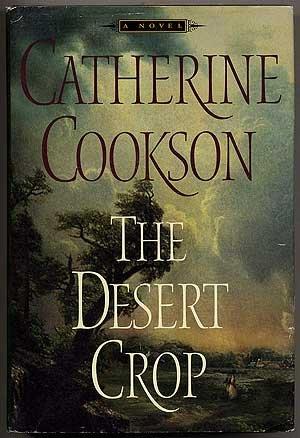 The Desert Crop: COOKSON, CATHERINE