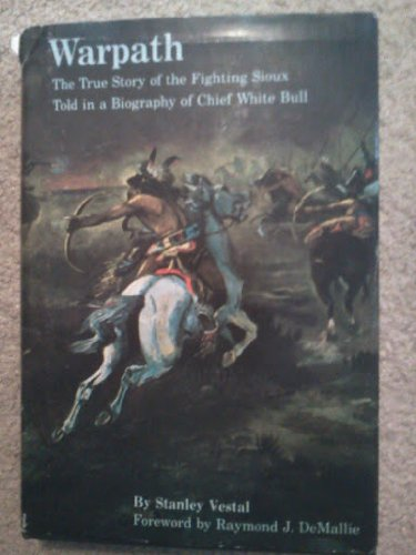 9780739402566: WARPATH The True Story of the Fighting Sioux Told in a Biography of Chief White Bull