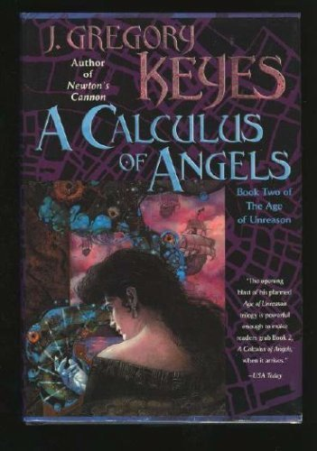 9780739402603: A Calculus of Angels (The Age of Unreason, Book 2)