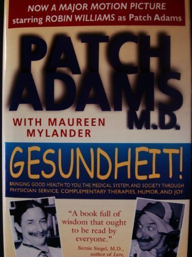 9780739402641: Gesundheit! Bringing Good Health to You, the Medical System, and Society thro...