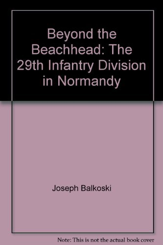 9780739403280: Beyond the Beachhead: The 29th Infantry Division in Normandy