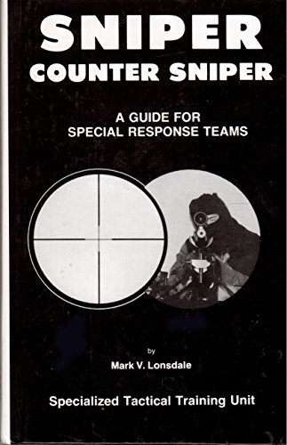 9780739403594: Sniper - Counter Sniper - A Guide For Special Response Teams