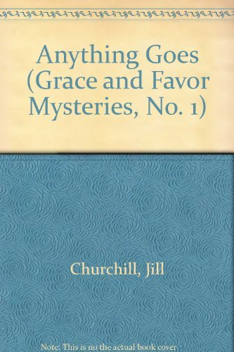 9780739403846: Anything Goes (Grace and Favor Mysteries, No. 1)