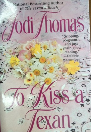To Kiss A Texan: Jodi Thomas