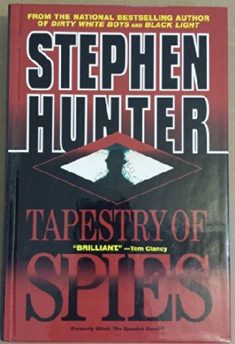 9780739404577: Tapestry of Spies (formally titled: The Spanish Gambit)