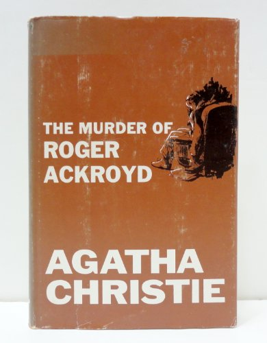 The Murder of Roger Ackroyd, A Hercule Poirot Mystery: Agatha Christie