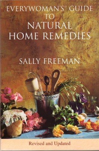 Everywoman's Guide to Natural Home Remedies (0739404768) by Sally Freeman