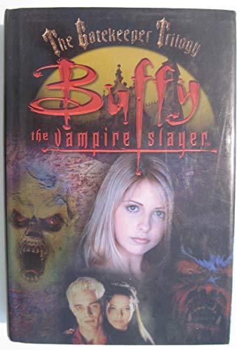 9780739405826: Buffy the vampire slayer: The gatekeeper trilogy