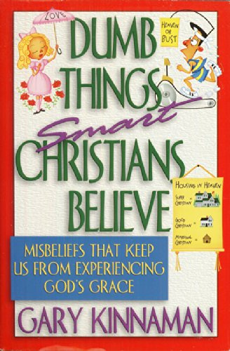 9780739406069: Dumb Things Smart Christians Believe