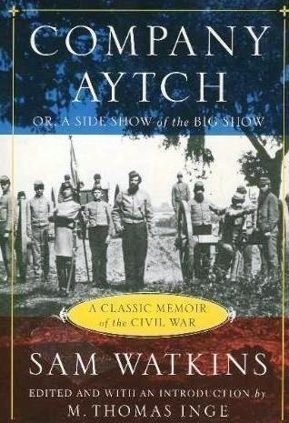 9780739406526: Company Aytch - Or, Side Show Of The Big Show - Classic Memoir Of The Civil War