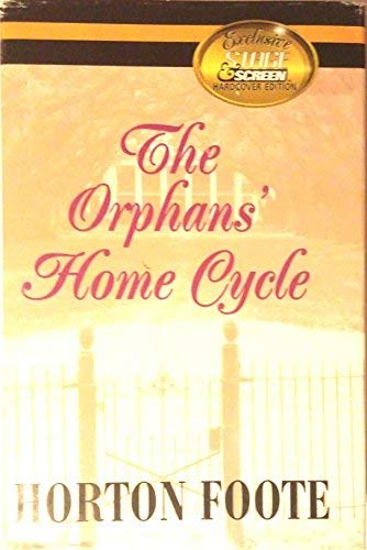 The Orphans' Home Cycle: Foote, Horton; Price, Reynolds (introduction); Freedman, Samuel (...
