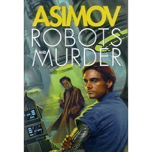 9780739407011: Robots and Murder: The Caves of Steel/ The Naked Sun/ Robots of Dawn